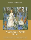 A Midsummer Night's Dream: Shakespeare's comedy plays Celebrate the Humor of Love and was written around 1594-1596. Large Print Cover Image