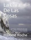 La Cara De Las Cosas: número diez: traducción del rongo rongo, aruku kurenga, la canción de los océanos, la llamada de los océanos, finaliza Cover Image