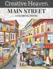 creative heaven main street coloring Book: creative haven coloring adult coloring book Cover Image