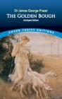 The Golden Bough: Abridged Edition (Dover Thrift Editions) Cover Image