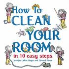 How to Clean Your Room in 10 Easy Steps Cover Image