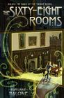 The Sixty-Eight Rooms (The Sixty-Eight Rooms Adventures) Cover Image