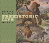 William Stout Prehistoric Life Murals Cover Image