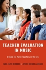 Teacher Evaluation in Music: A Guide for Music Teachers in the U.S. Cover Image