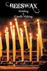 Beeswax Molding & Candle Making Cover Image