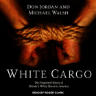 White Cargo: The Forgotten History of Britain's White Slaves in America Cover Image