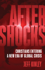 Aftershocks: Christians Entering a New Era of Global Crisis Cover Image