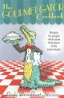 The Gourmet Gator Cookbook: Recipes for People Who Know Their Place in the Food Chain Cover Image
