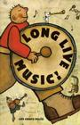 Long Live Music! Cover Image
