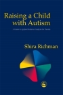 Raising a Child with Autism: A Guide to Applied Behavior Analysis for Parents Cover Image