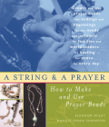 A String and a Prayer: How to Make and Use Prayer Beads Cover Image