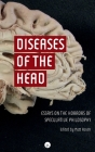 Diseases of the Head: Essays on the Horrors of Speculative Philosophy Cover Image