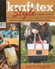 Kraft-Tex(tm) Style: Kraft-Tex Combines the Best of Leather & Fabric - Sew 27 Projects Cover Image
