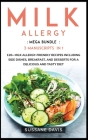Milk Allergy: MEGA BUNDLE - 3 Manuscripts in 1 - 120+ Milk Allergy - friendly recipes including Side Dishes, Breakfast, and desserts Cover Image