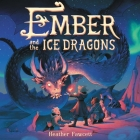 Ember and the Ice Dragons Cover Image