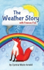 The Weather Story: With Frances Fox Cover Image
