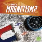 What Is Magnetism? (Science Basics) Cover Image