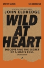 Wild at Heart Study Guide, Updated Edition: Discovering the Secret of a Man's Soul Cover Image