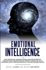 Emotional Intelligence 2.0: Why It Can Matter More Than IQ For A Better Life, Success In Relationships And At Work: Improve Your Empathy, Emotiona Cover Image