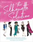 The Silhouette Solution: Using What You Have to Get the Look You Want Cover Image