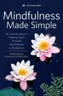 Mindfulness Made Simple: An Introduction to Finding Calm Through Mindfulness & Meditation Cover Image