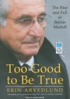Too Good to Be True: The Rise and Fall of Bernie Madoff Cover Image
