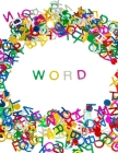 Word: Fun Word Games and Word Search Book - Scrabble Book - Word Search Scramble Book for Adults - Large Print - Over 100 Pu Cover Image