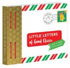 Little Letters of Good Cheer: Keep it short and sweet. (Thinking of You Gifts, Thoughtful Gifts, Letters for Friends) Cover Image