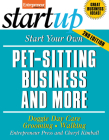 Start Your Own Pet-Sitting Business and More: Doggie Day Care, Grooming, Walking Cover Image