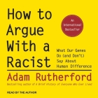 How to Argue with a Racist: What Our Genes Do (and Don't) Say about Human Difference Cover Image