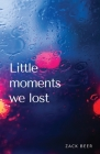 Little Moments We Lost Cover Image