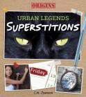 Superstitions (Origins: Urban Legends) Cover Image