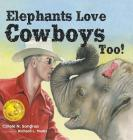 Elephants Love Cowboys Too! Cover Image