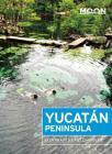 Moon Yucatán Peninsula (Moon Travel Guides) Cover Image