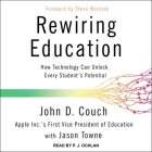Rewiring Education Lib/E: How Technology Can Unlock Every Student's Potential Cover Image