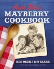 Aunt Bee's Mayberry Cookbook: Recipes and Memories from America's Friendliest Town (60th Anniversary Edition) Cover Image