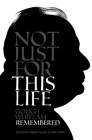 Not Just For This Life: Gough Whitlam Remembered Cover Image