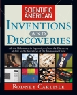 Scientific American Inventions and Discoveries: All the Milestones in Ingenuity--From the Discovery of Fire to the Invention of the Microwave Oven Cover Image
