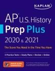 AP U.S. History Prep Plus 2020 & 2021: 3 Practice Tests + Study Plans + Review + Online (Kaplan Test Prep) Cover Image