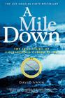 A Mile Down: The True Story of a Disastrous Career at Sea Cover Image