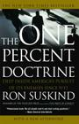 The One Percent Doctrine: Deep Inside America's Pursuit of Its Enemies Since 9/11 Cover Image