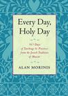 Every Day, Holy Day: 365 Days of Teachings and Practices from the Jewish Tradition of Mussar Cover Image