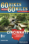 60 Hikes Within 60 Miles: Cincinnati: Including Clifton Gorge, Southeast Indiana, and Northern Kentucky Cover Image