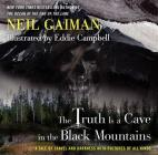 The Truth Is a Cave in the Black Mountains Limited Edition: A Tale of Travel and Darkness with Pictures of All Kinds Cover Image