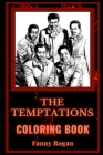 The Temptations Coloring Book: An American Vocal Group and a Motivating Stress Relief Adult Coloring Book Cover Image