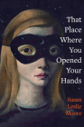 That Place Where You Opened Your Hands (Juniper Prize for Poetry) Cover Image