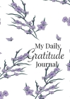 My Daily Gratitude Journal: A 52-Week Guide to Becoming Grateful Cover Image