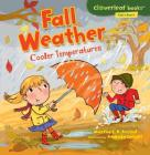 Fall Weather: Cooler Temperatures (Cloverleaf Books - Fall's Here!) Cover Image