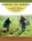 Sharing the Harvest: A Citizen's Guide to Community Supported Agriculture Cover Image