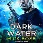 Dark Water Lib/E: A Dan Roy Thriller Cover Image